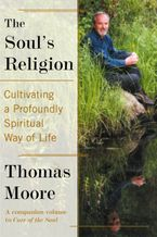 The Soul's Religion Paperback  by Thomas Moore