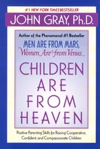 Children Are from Heaven Paperback  by John Gray