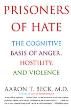 Prisoners of Hate Paperback  by Aaron T. Beck M.D.