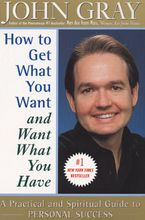 How to Get What You Want and Want What You Have Paperback  by John Gray