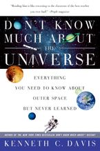 Don't Know Much About the Universe Paperback  by Kenneth C. Davis