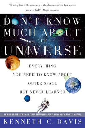 Don't Know Much About® the Universe