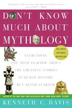 Don't Know Much About® Mythology Paperback  by Kenneth C. Davis