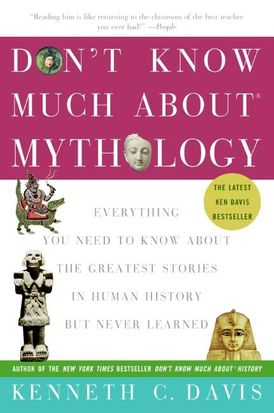 Don't Know Much About® Mythology