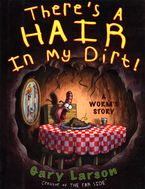 There's a Hair in My Dirt! Paperback  by Gary Larson