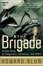The Brigade Paperback  by Howard Blum