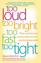 Too Loud, Too Bright, Too Fast, Too Tight Paperback  by Sharon Heller