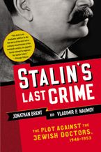 Stalin's Last Crime Paperback  by Jonathan Brent