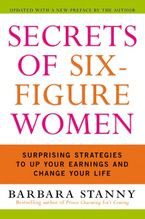 Secrets of Six-Figure Women Paperback  by Barbara Stanny
