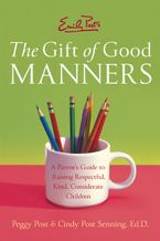 Emily Post's The Gift of Good Manners Paperback  by Peggy Post