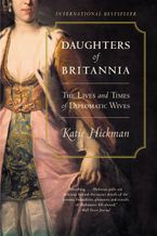 Daughters of Britannia Paperback  by Katie Hickman