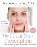 The Clear Skin Prescription Paperback  by Nicholas Perricone M.D.