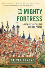 A Mighty Fortress Paperback  by Steven Ozment