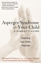Asperger Syndrome and Your Child Paperback  by Michael D. Powers