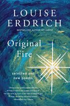 Original Fire Paperback  by Louise Erdrich