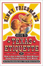 Kinky Friedman's Guide to Texas Etiquette Paperback  by Kinky Friedman