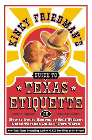 Kinky Friedman's Guide to Texas Etiquette book image