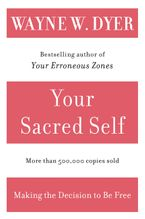 Your Sacred Self Paperback  by Wayne W. Dyer