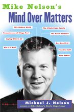 Mike Nelson's Mind over Matters Paperback  by Michael J. Nelson