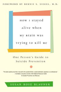 how-i-stayed-alive-when-my-brain-was-trying-to-kill-me
