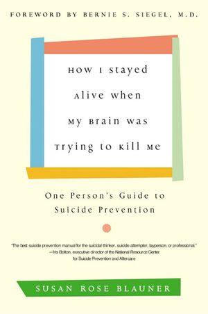 How I Stayed Alive When My Brain Was Trying to Kill Me book image