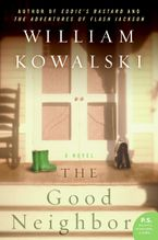 The Good Neighbor Paperback  by William Kowalski