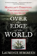 Over the Edge of the World Paperback  by Laurence Bergreen