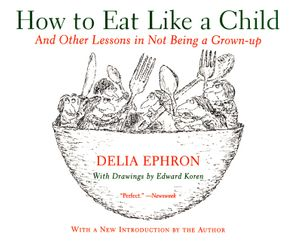 How to Eat Like a Child book image