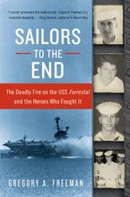 Sailors to the End Paperback  by Gregory A. Freeman