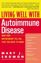 Living Well with Autoimmune Disease Paperback  by Mary J. Shomon