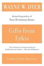 Gifts from Eykis Paperback  by Wayne W. Dyer