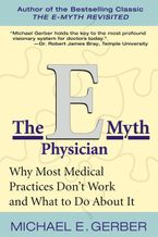Book cover image: The E-Myth Physician: Why Most Medical Practices Don't Work and What to Do About It
