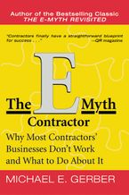 Book cover image: The E-Myth Contractor: Why Most Contractors' Businesses Don't Work and What to Do About It