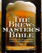 The Brewmaster's Bible Paperback  by Stephen Snyder
