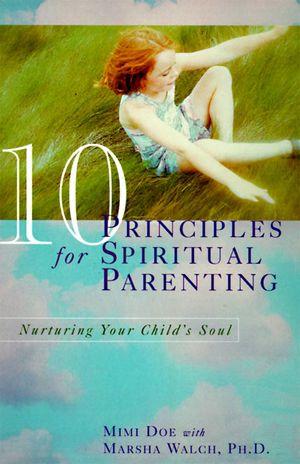 10 Principles for Spiritual Parenting book image