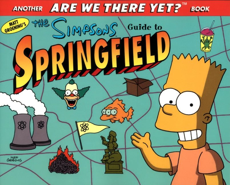the simpsons guide to springfield matt groening paperback rh harpercollins com Springfield Simpsons Real Life Simpsons Springfield App