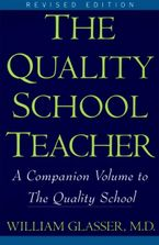 Quality School Teacher RI Paperback  by William Glasser M.D.