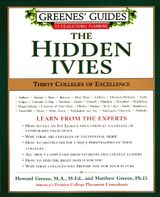 Greenes' Guides to Educational Planning: The Hidden Ivies