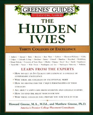 Greenes' Guides to Educational Planning: The Hidden Ivies book image