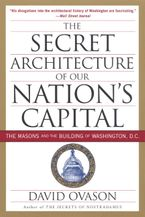 The Secret Architecture of Our Nation's Capital Paperback  by David Ovason