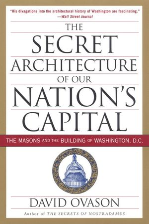 The Secret Architecture of Our Nation's Capital book image
