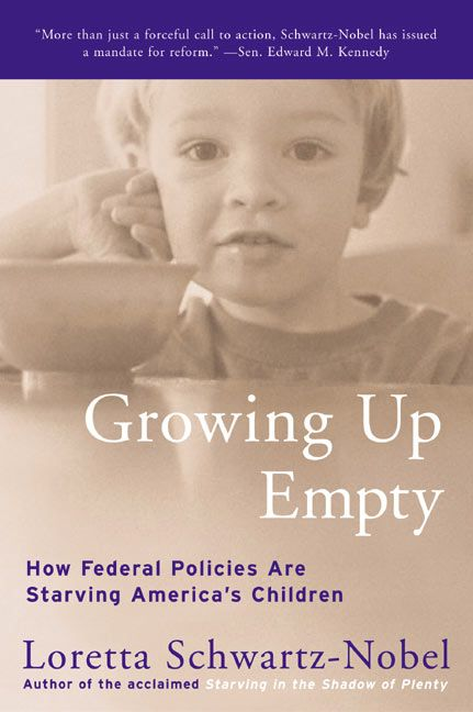 a review of loretta schwartz nobels book growing up empty An opinion on the problem of hunger in the country in growing up empty pages 3 words 1,751 view full essay more essays like.