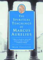 The Spiritual Teachings of Marcus Aurelius Paperback  by Mark Forstater
