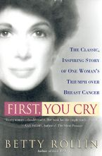 First, You Cry Paperback  by Betty Rollin