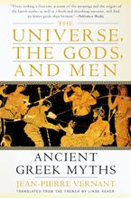 The Universe, the Gods, and Men Paperback  by Jean-Pierre Vernant