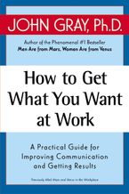 how-to-get-what-you-want-at-work