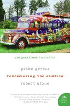 Prime Green: Remembering the Sixties Paperback  by Robert Stone