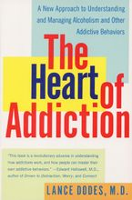 The Heart of Addiction Paperback  by Lance M. Dodes M.D.
