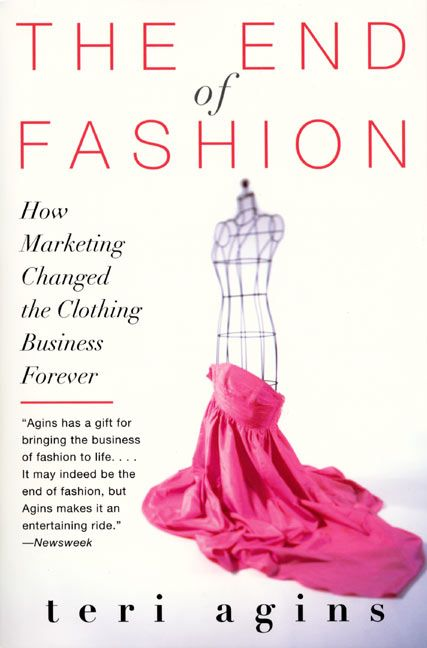 Book Cover Of Fashion : The end of fashion teri agins paperback