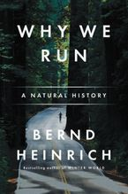 Why We Run Paperback  by Bernd Heinrich